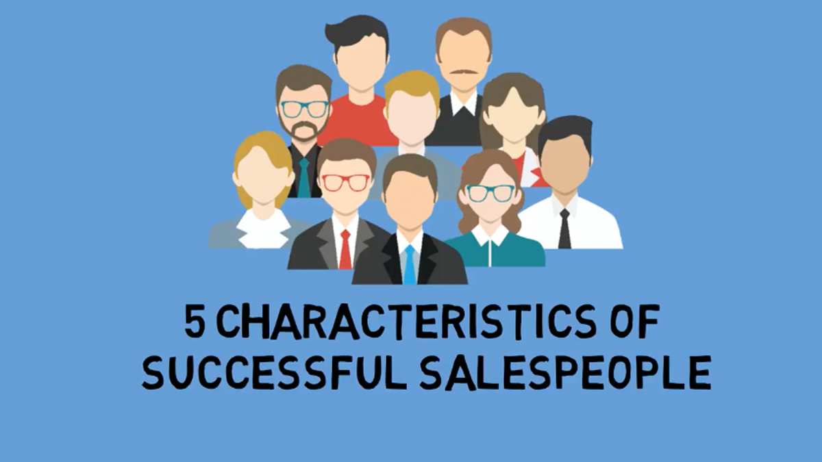 5 Characteristics of Successful Salespeople