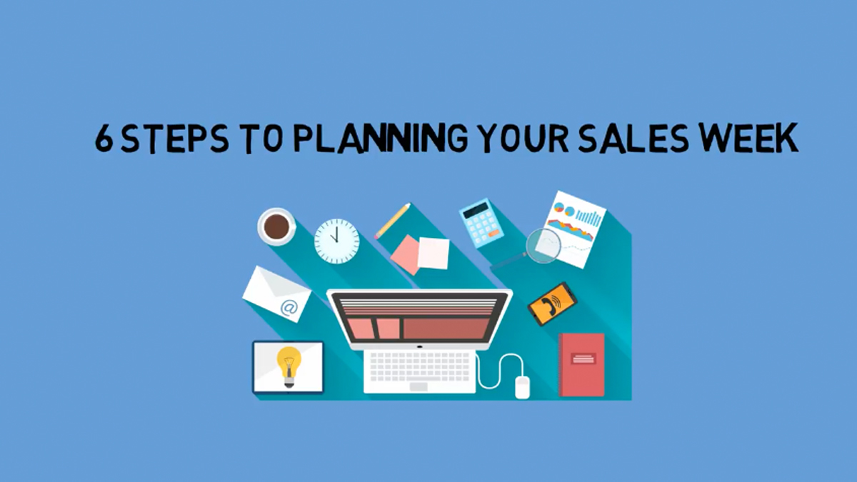6 Steps to Planning Your Sales Week