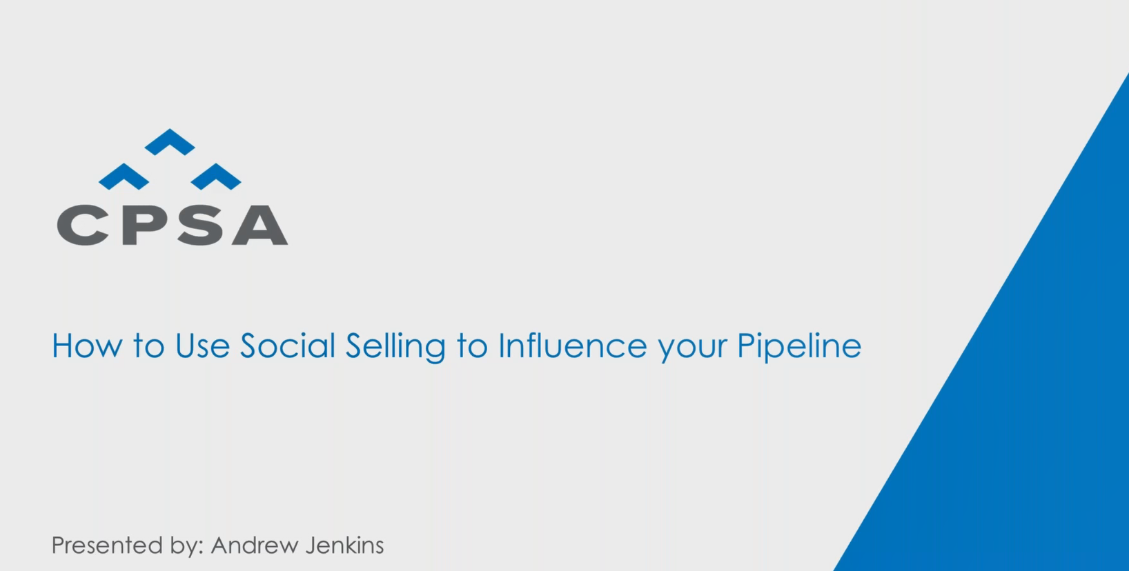 CPSA Webinar Recording - How to Use Social Selling to Influence your Pipeline