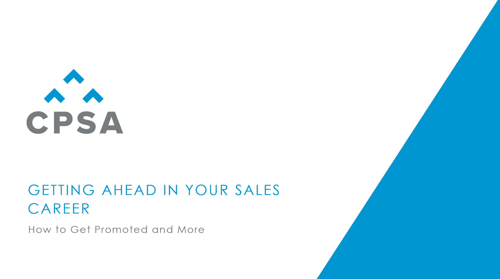 CPSA Webinar Recording- Getting Ahead in Your Sales Career: How to Get Promoted