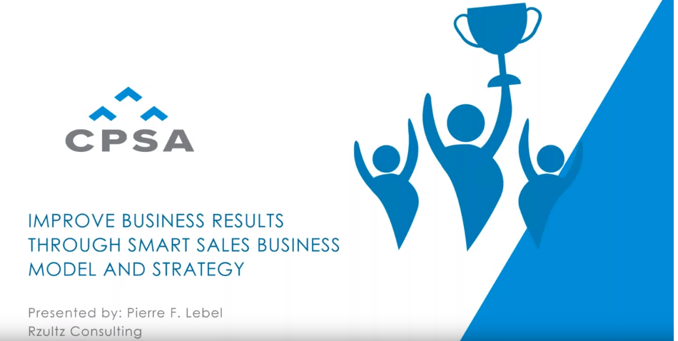 CPSA Webinar Recording: Improve Business Results Through Smart Sales Business  Model and Strategy