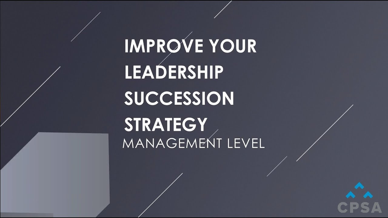 4 Tips to Improve Your Leadership Succession Strategy